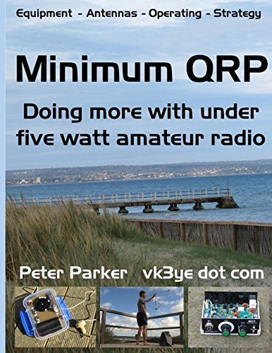 Minimum QRP: Doing more with under five watt amateur radio by Independently published (Image #1)