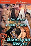 img - for A Six-Pack & a Shot at Love [Love on the Rocks 1] (Siren Publishing LoveXtreme Forever) book / textbook / text book