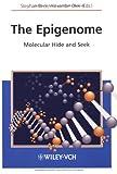 The Epigenome : Molecular Hide and Seek, Stephan Beck, Alexander Olek, 3527304940