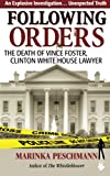 Following Orders: The Death of Vince Foster, Clinton White House Lawyer