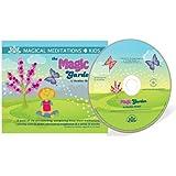 The Magic Garden (Magical Meditations 4 Kids)