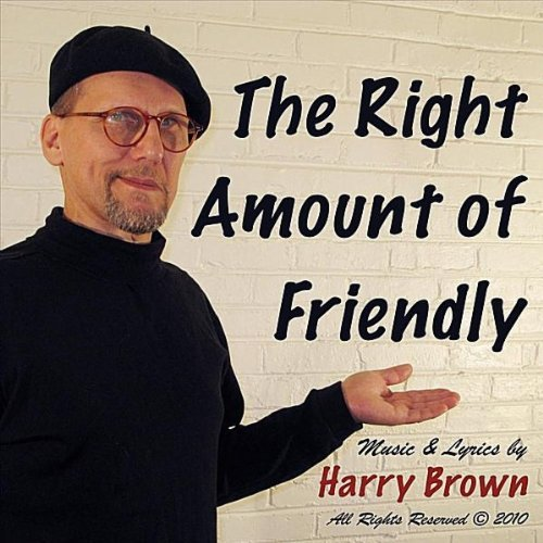 Brown, harry Right Amount Of Friendly Mainstream Jazz