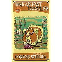 Breakfast Doodles: Volume 6