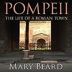 Pompeii - The Life of a Roman Town | Mary Beard