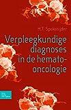 Verpleegkundige Diagnoses in Hemato-Oncologie, Speksnijder, H. T., 9031362387