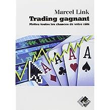 Trading Gagnant: Mettez Toutes Chances de Votre Cote