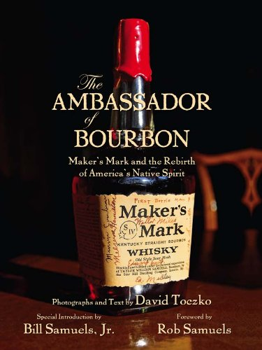 the-ambassador-of-bourbon-makers-mark-and-the-rebirth-of-americas-native-spirit