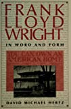 Frank Lloyd Wright in Word and Form, Hertz, David M., 0816105367