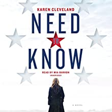Need to Know: A Novel Audiobook by Karen Cleveland Narrated by Mia Barron