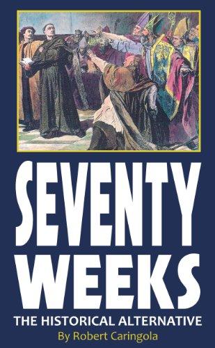 Seventy Weeks (Understanding The Prophecy Of Daniel 70 Weeks)