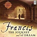 Francis: The Journey and the Dream Audiobook by Murray Bodo Narrated by Murray Bodo
