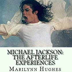 Michael Jackson: The Afterlife Experiences
