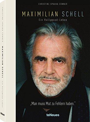 Maximilian Schell - Ein Hollywoodleben. Die erste Biografie über den großen Schauspieler Gebundenes Buch – 2. Oktober 2018 Christine Spauka Conner teNeues Media 3961711208 Biografien/Erinnerungen