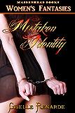 Mistaken Identity (Women's Fantasies Book 10)
