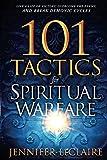 101 Tactics for Spiritual Warfare: Live a Life of