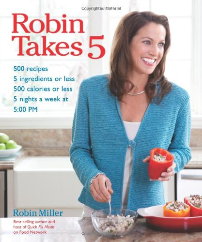[PDF] Robin Takes 5 Free Download | Publisher : Andrews McMeel Publishing | Category : Cooking & Food | ISBN 10 : 1449408451 | ISBN 13 : 9781449408459
