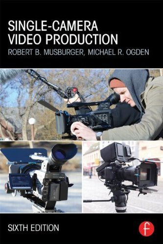 Single-Camera Video Production by Musburger PhD, Robert B., Ogden, Michael R. (2014) Paperback