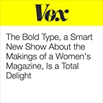 'The Bold Type,' a Smart New Show About the Makings of a Women's Magazine, Is a Total Delight | Caroline Framke