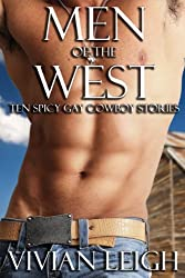 Men of the West: Ten Spicy, Gay Cowboy Stories