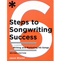 Six Steps to Songwriting Success, Revised Edition: The Comprehensive Guide to Writing and Marketing Hit Songs book cover
