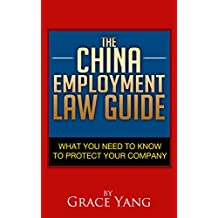 The China Employment Law Guide: What You Need to Know to Protect Your Company