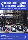 img - for Accessible Public Transportation: Designing Service for Riders with Disabilities book / textbook / text book