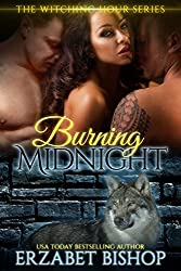 Burning Midnight: A Werewolf, Vampire, and Witch Paranormal Romance (The Witching Hour Book 1)