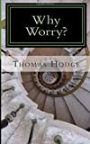 Why Worry?, Thomas Hodge, 1500367710