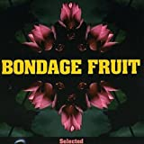 Selected by Bondage Fruit (1999-07-27?