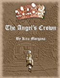 The Angel's Crown (The Secret of Arking Down Book 1)