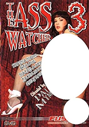 The Ass Watcher 3 Pat Myne Fusxion