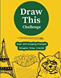 Draw This Challenge: Drawing Prompt Sketchbook