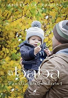 A babá (Família Brown Livro 1) por [Raquel, Andressa]