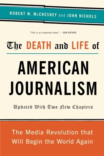 The Death and Life of American Journalism: The Media...