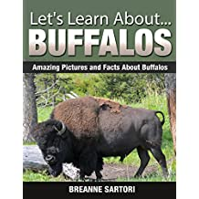 Buffalos: Amazing Pictures and Facts About Buffalos (Let's Learn About)