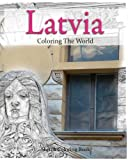 Latvia Coloring the World: Sketch Coloring Book (travel coloring adults) (Volume 15)