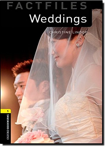 Weddings (Oxford Bookworms Library: Factfiles, Stage 1)