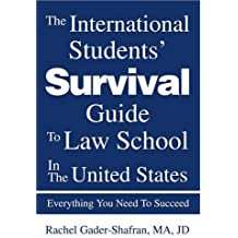 The International Students' Survival Guide To Law School In The United States: Everything You Need To Succeed