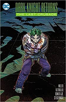 Dark Knight Returns: The Last Crusade