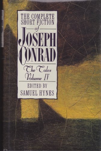 4: The Complete Short Fiction of Joseph Conrad: The Tales, Volume IV, Joseph Conrad