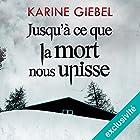 Jusqu'à ce que la mort nous unisse   Livre audio Auteur(s) : Karine Giebel Narrateur(s) : Olivier Blond