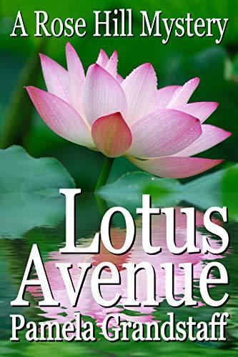 Lotus Avenue (Rose Hill Mystery Series Book 11) by [Grandstaff, Pamela]