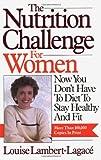 The Nutrition Challenge for Women, Louise Lambert-lagace, 0923521062