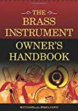 img - for The Brass Instrument Owner's Handbook book / textbook / text book