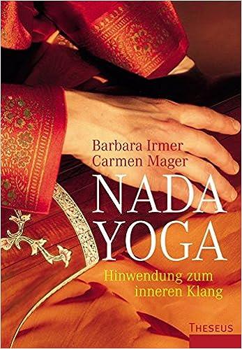 Nada Yoga: Hinwendung zum inneren Klang: Barbara Irmer ...