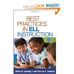 Best Practices in ELL Instruction (Solving Problems in the Teaching of Literacy) PhD Guofang Li PhD, Patricia A. Edwards PhD and Lee Gunderson