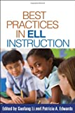 Best Practices in ELL Instruction (Solving Problems in the Teaching of Literacy (Paperback))