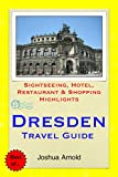 Dresden Travel Guide: Sightseeing, Hotel, Restaurant & Shopping Highlights