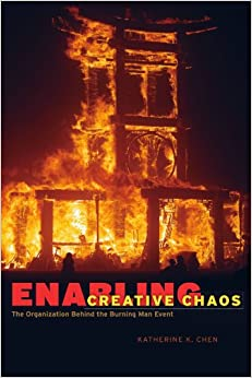 Enabling Creative Chaos: The Organization Behind the Burning Man Event