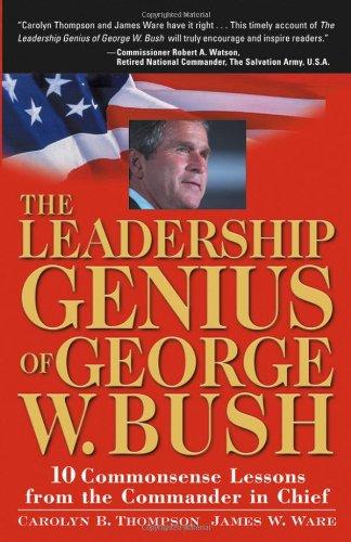 Book The Leadership Genius Of George W  Bush: 10 Common